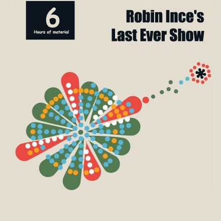 Robin Ince's Last Ever Show