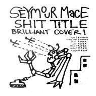 Seymour Mace - Shit Title
