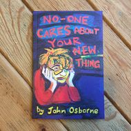 John Osborne - No-one Cares About Your New Thing
