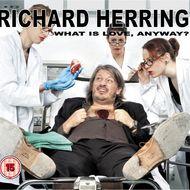 Richard Herring - What Is Love, Anyway?