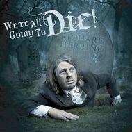 Richard Herring - We're All Going To Die!