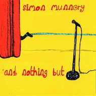 Simon Munnery - ... and nothing but